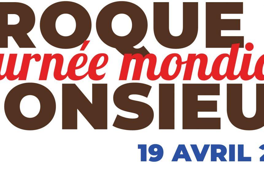 JOURNEE MONDIALE DU CROQUE MONSIEUR